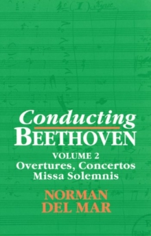 Image for Conducting Beethoven: Volume 2: Overtures, Concertos, Missa Solemnis