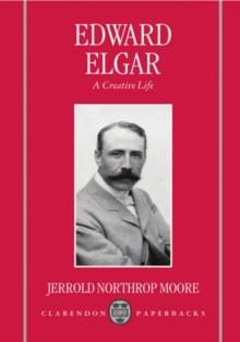 Image for Edward Elgar : A Creative Life