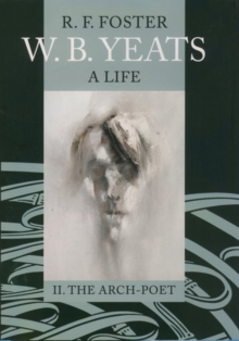 Image for W.B. Yeats  : a life2: The arch-poet, 1915-1939