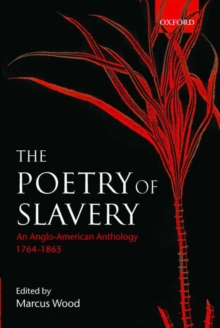Image for The poetry of slavery  : an Anglo-American anthology, 1764-1866