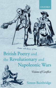 Image for British poetry and the revolutionary and Napoleonic wars  : visions of conflict