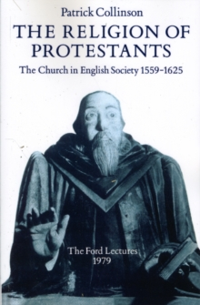 Image for The religion of Protestants  : the church in English society, 1559-1625