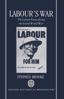 Image for Labour's war  : the Labour Party during the Second World War