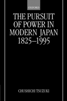Image for The pursuit of power in modern Japan, 1825-1995