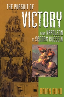 Image for The Pursuit of Victory : From Napoleon to Saddam Hussein