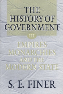 Image for The History of Government from the Earliest Times: Volume III: Empires, Monarchies, and the Modern State