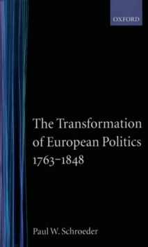 Image for The Transformation of European Politics 1763-1848
