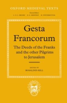 Image for Gesta Francorum et aliorum Hierosolimitanorum : The Deeds of the Franks and the other Pilgrims to Jerusalem