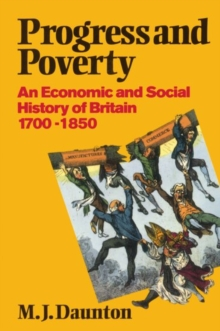 Image for Progress and Poverty : An Economic and Social History of Britain 1700-1850