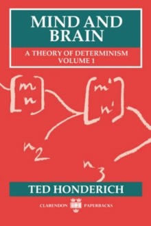 Image for Mind and Brain : A Theory of Determinism, Volume 1