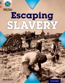 Escaping slavery - Gowar, Mick