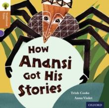 How Anansi got his stories - Cooke, Trish