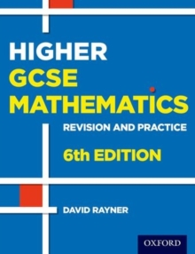 Higher GCSE mathematics  : revision and practice - Rayner, David