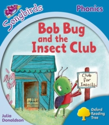 Image for Oxford Reading Tree: Level 3: More Songbirds Phonics : Bob Bug and the Insect Club