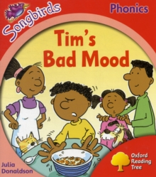 Image for Oxford Reading Tree: Level 4: More Songbirds Phonics : Tim's Bad Mood