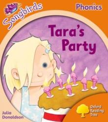 Image for Oxford Reading Tree Songbirds Phonics: Level 6: Tara's Party