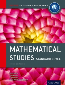 Oxford IB Diploma Programme: Mathematical Studies Standard Level Course Companion - Blythe, Peter