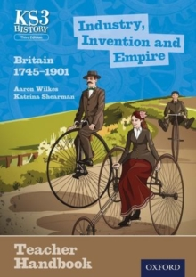 Image for Industry, invention and empire  : Britain 1745-1901: Teacher handbook