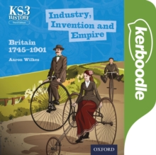 Image for Key Stage 3 History by Aaron Wilkes: Industry, Invention and Empire: Britain 1745-1901 Kerboodle Lessons, Resources and Assessment
