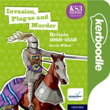 Image for Key Stage 3 History by Aaron Wilkes: Invasion, Plague and Murder : Britain 1066-1558: Kerboodle Lessons, Resources and Assessment
