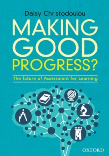 Image for Making good progress?  : the future of assessment for learning
