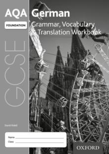 AQA GCSE German: Foundation: Grammar, Vocabulary & Translation Workbook