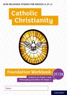 Image for GCSE Religious Studies for Edexcel A (9-1): Catholic Christianity Foundation Workbook : Judaism for Paper 2 and Philosophy and ethics for Paper 3