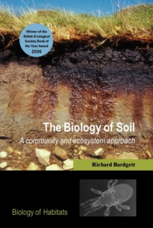 Image for The biology of soil  : a community and ecosystem approach