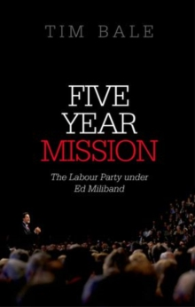Image for Five year mission  : the Labour Party under Ed Miliband