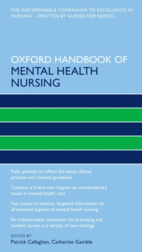 Oxford handbook of mental health nursing - Callaghan, Patrick (Professor of Mental Health Nursing, Professor of M