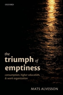 Image for The triumph of emptiness  : consumption, higher education, and work organization