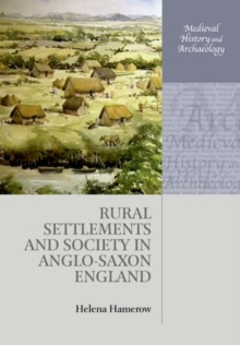 Image for Rural settlements and society in Anglo-Saxon England