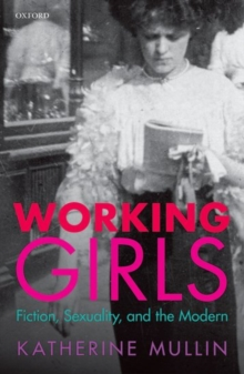 Image for Working girls  : fiction, sexuality, and modernity