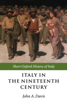 Image for Italy in the nineteenth century, 1796-1900