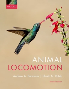 Animal locomotion - Biewener, Andrew (Lyman Professor of Biology, Lyman Professor of Biolo