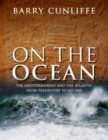 Image for On the ocean  : the Mediterranean and the Atlantic from prehistory to AD 1500