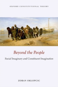 Image for Beyond the people  : social imaginary and constituent imagination