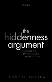 Image for The hiddenness argument  : philosophy's new challenge to belief in God