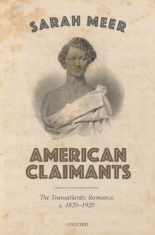 Image for American Claimants : The Transatlantic Romance, c. 1820-1920