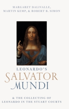 Image for Leonardo's Salvator Mundi and the collecting of Leonardo in the Stuart Courts