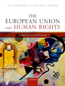 Image for The European Union and human rights  : analysis, cases, and materials