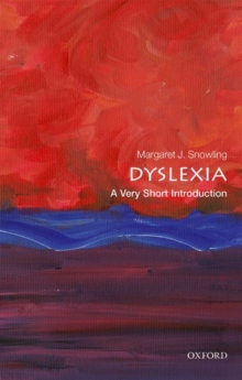 Dyslexia  : a very short introduction - Snowling, Margaret J. (CBE, Professor in the Department of Experimenta