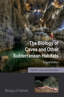Image for The biology of caves and other subterranean habitats