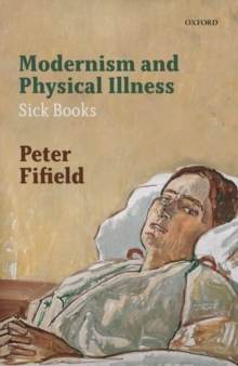 Image for Modernism and Physical Illness : Sick Books