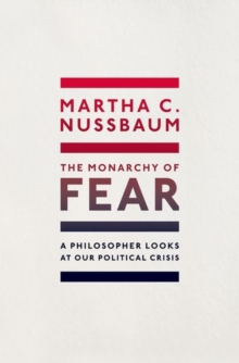 Image for The monarchy of fear  : a philosopher looks at our political crisis