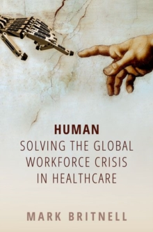Image for Human  : solving the global workforce crisis in healthcare