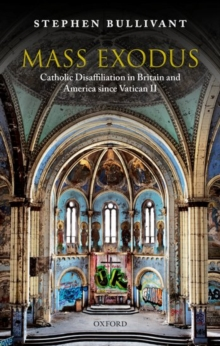 Image for Mass Exodus : Catholic Disaffiliation in Britain and America since Vatican II