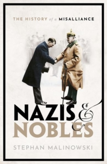 Image for Nazis and nobles  : the history of a misalliance