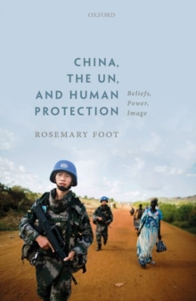Image for China, the United Nations, and human protection  : beliefs, power, image