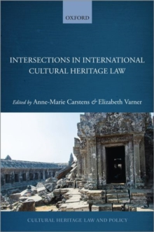 Image for Intersections in International Cultural Heritage Law